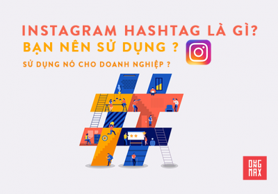 Hashtags Instagram là gì? sử dụng tốt cho doanh nghiệp